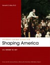 Student Course Guide: Shaping America to Accompany The American Promise, Volume 1: US History to 1877 - James L. Roark, Michael P. Johnson, Patricia Cline Cohen