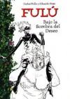 Fulú #4: Bajo la sombra del deseo - Carlos Trillo, Eduardo Risso