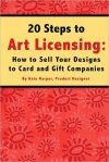 20 Steps To Art Licensing: How to Sell Your Designs to Card and Gift Companies - Kate Harper