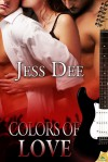 Colors of Love - Jess Dee