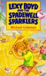 Lexy Boyd and the Spadewell Sparklers - Michael Coleman