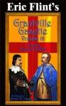 Eric Flint's Grantville Gazette Volume 18 - Eric Flint, Paula Goodlett, Garrett W. Vance