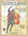 The Vikings & the Celts: Ancient Warriors and Raiders - Philip Steele, Fiona MacDonald