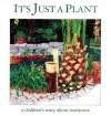 It's Just a Plant: A Children's Story about Marijuana - Ricardo Cortés