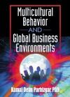 Multicultural Behavior and Global Business Environments - Kamal Dean Parhizgar