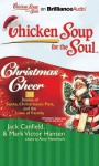 Chicken Soup for the Soul: Christmas Cheer - 38 Stories of Santa, Christmases Past, and the Love of Family - Jack Canfield, Mark Victor Hansen, Sandra Burr, Dan John Miller