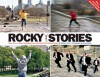 Rocky Stories: Tales of Love, Hope, and Happiness at America's Most Famous Steps - Michael Vitez, Tom Gralish, Sylvester Stallone
