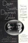 Dear Scott, Dearest Zelda: The Love Letters of F. Scott and Zelda Fitzgerald - F. Scott Fitzgerald, Jackson R. Bryer, Cathy W. Barks