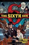 The Sixth Gun, Vol. 1: Cold Dead Fingers - Cullen Bunn, Brian Hurtt, Bill Crabtree