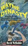 The Wayne Dynasty (Wayne, #1) - David McRobbie