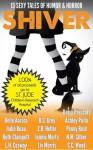 Shiver: 13 Sexy Tales of Humor and Horror - Belle Aurora, Jodie Beau, Ruth Clampett, L.H. Cosway, R.S. Grey, Z.B. Heller, Jennie Marts, Liv Morris, Daisy Prescott, Ashley Pullo, Penny Reid, N.M. Silber, C.C. Wood