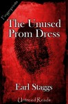 The Unused Prom Dress - Earl Staggs