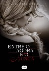 Entre o agora e o nunca (Portuguese Edition) - J.A. Redmerski