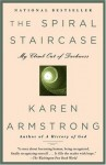 The Spiral Staircase: My Climb Out of Darkness - Karen Armstrong