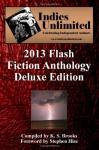 Indies Unlimited: 2013 Flash Fiction Anthology - Deluxe Edition (Indies Unlimited Flash Fiction Anthology) (Volume 2) - K.S. Brooks, 'Stephen Hise'