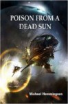 Poison From a Dead Sun - Michael Hemmingson