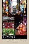 Tokyo A Cultural History (Cityscapes) - Stephen Mansfield