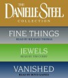 Danielle Steel Value Collection: Fine Things/ Jewels/ Vanished (Audio) - Boyd Gaines, Richard Thomas, Tim Curry, Danielle Steel