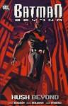 Batman Beyond: Beyond Hush - Adam Beechen, Ryan Benjamin