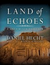 Land of Echoes (Audio) - Daniel Hecht, Anna Fields