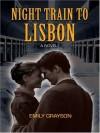 Thorndike Basic - Large Print - Night Train To Lisbon - Emily Grayson