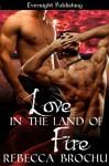 Love In the Land of Fire - Rebecca Brochu