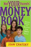Not Your Parents' Money Book: Making, Saving, and Spending Your Money - Jean Chatzky, Erwin Haya