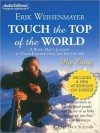Touch the Top of the World: A Blind Man's Journey to Climb Farther Than the Eye Can See; My Story (MP3 Book) - Erik Weihenmayer, Nick Sullivan
