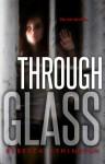 Through Glass Volume One - Rebecca Ethington