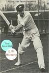 The Essential Works of E.W. Hornung - E.W. Hornung, Golgotha Press