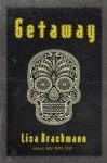 Getaway (Limited Edition Signed Hardcover) - Lisa Brackmann