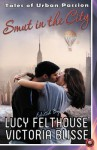 Smut in the City - Lucy Felthouse, Victoria Blisse