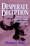 Desperate Deception (H) - Thomas E. Mahl, Roy Godson