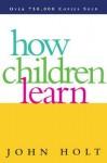 How Children Learn - John Holt