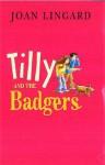 Tilly And The Badgers - Joan Lingard, Sarah Warburton