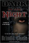 Dark is the Night - Brindle Chase