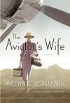 By Melanie Benjamin - The Aviator's Wife: A Novel (12/16/12) - Melanie Benjamin