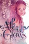 All That Glows - Ryan Graudin