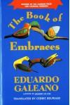 The Book of Embraces - Eduardo Galeano, Cedric Belfrage, Mark Schafer