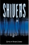 Shivers - Richard Chizmar, Jack Ketchum, Jay Bonansinga, Graham Masterton, Bentley Little, Nancy A. Collins, Al Sarrantonio, Edward Lee, Douglas Clegg, Tom Piccirilli, Tim Lebbon, Simon Clark, Kelly Laymon, Brian James Freeman, Brian Keene, John Pelan, David B. Silva, Peter Crowthe