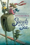 Secrets at Sea - Richard Peck, Kelly Murphy