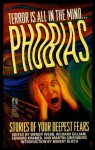 Phobias: Stories of Your Deepest Fears - Martin H. Greenberg, Richard Gilliam, Edward F. Kramer