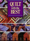 Quilt With The Best - Leisure Arts, Oxmoor House