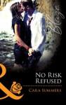 No Risk Refused (Mills & Boon Blaze) (Forbidden Fantasies - Book 29) - Cara Summers