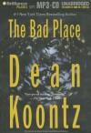The Bad Place - Carol Cowan and Michael Hanson, Dean Koontz
