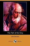 The Path of the King (Dodo Press) - John Buchan