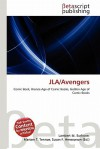 Jla/Avengers - Lambert M. Surhone, Mariam T. Tennoe, Susan F. Henssonow