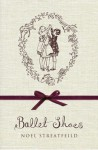 Ballet Shoes - Noel Streatfeild