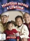 Nutrition Across A Lifetime - Julie Murphy