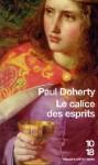 Le calice des esprits - Paul Doherty, Christiane Armandet, Nelly Markovic